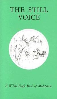 Still Voice; A White Eagle Book of Meditation