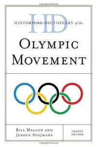 Historical Dictionary of the Olympic Movement (Historical Dictionaries of Sports) by Jeroen Heijmans; Bill Mallon - Hardcover - 2011-08-16 - from Ergodebooks and Biblio.com
