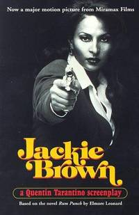 Jackie Brown. A Quentin Tarantino Screenplay. Based on the novel Rum Punch by Elmore Leonard