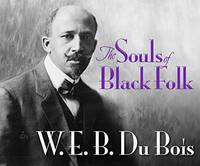 The Souls of Black Folk by  W. E. B Du Bois - 2016 - from Revaluation Books (SKU: x-1520030495)