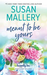 Meant to Be Yours (Happily Inc) by Susan Mallery - Paperback - October 2019 - from Firefly Bookstore and Biblio.com