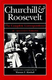 Churchill & Roosevelt The Complete Correspondence Edited with Commentary By Warren F. Kimball (3 Volumes as a set)