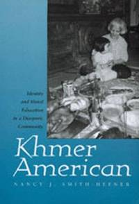 Khmer American: Identity and Moral Education in a Diasporic Community by Nancy J. Smith-Hefner - Paperback - 1999-01-25 - from Ergodebooks and Biblio.com