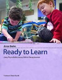 Ready to Learn; Using Play to Build Literacy Skills in Young Learners
