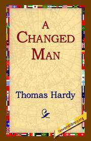 A Changed Man by Thomas Hardy; Editor-1stWorld Library - Paperback - 2004-09-01 - from Ergodebooks and Biblio.com