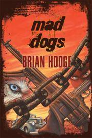 Mad Dogs by Brian Hodge - Signed First Edition - 2007 - from Borderlands Books (SKU: 000-148708)