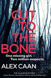 Cut to the Bone: A Dark and Gripping Thriller (A Riley and Harris Thriller)