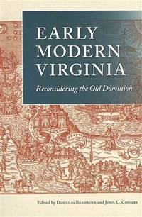 Early Modern Virginia: Reconsidering the Old Dominion (Early American Histories)