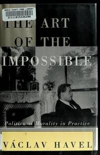 The Art Of The Impossible. Politics As Morality In Practice