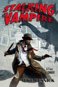 Stalking the Vampire: A Fable of Tonight: A John Justin Mallory Mystery