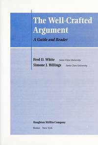 The Well-Crafted Argument: A Guide and Reader by  Simone J  Fred D.; Billings - Paperback - Edition Unstated - 2002 - from A2zbooks (SKU: 1561021278)