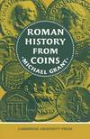 image of Roman History from Coins: Some Uses of the Imperial Coinage to the Historian