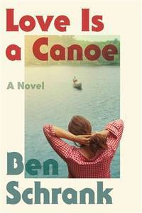 Love Is a Canoe: A Novel