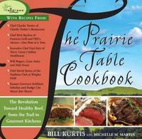 The Prairie Table Cookbook by  Bill with Michelle M. Martin Kurtis - Signed First Edition - 2008 - from after-words bookstore and Biblio.com