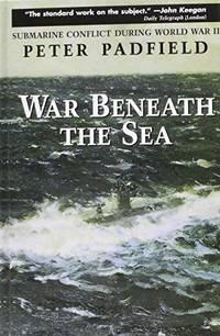 image of War Beneath the Sea: Submarine Conflict During World War II