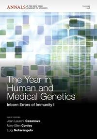 The Year in Human and Medical Genetics: Inborn Errors of Immunity I, Volume 1238 (Annals of the...