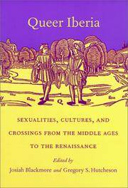 Queer Iberia: Sexualities, Cultures, and Crossings from the Middle Ages to the Renaissance...