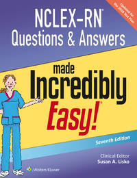 NCLEX-RN Questions  Answers Made Incredibly Easy (Incredibly Easy Series