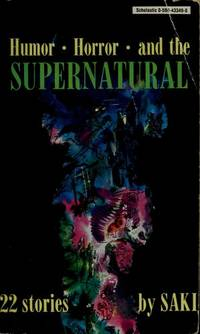 Humor, Horror, and the Supernatural: 22 Stories By Saki