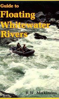 Guide to Floating Whitewater Rivers.