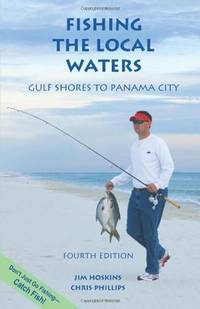 Fishing the Local Waters: Gulf Shores to Panama City (Fishing the Local Waters series)