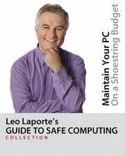LEO LAPORTE'S GUIDE TO SAFE COMPUTING