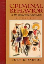Criminal Behavior: A Psychosocial Approach (5th Edition) by Curt R. Bartol - Hardcover - 5 - 1998-10-13 - from Ergodebooks and Biblio.com