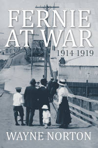 Fernie at War: 1914 - 1919