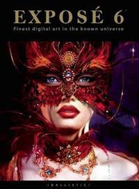 EXPOSÉ 6: The Finest Digital Art in the Known Universe
