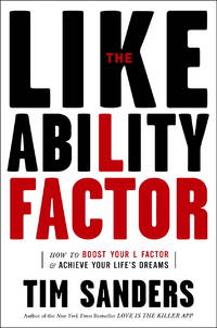 The Likeability Factor: How to Boost Your L-Factor & Achieve Your Life's Dreams (SIGNED...