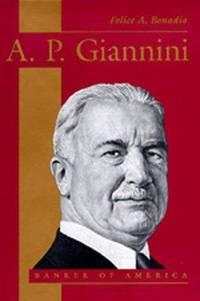A. P. Giannini: Banker of America