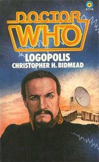 Logopolis (Doctor Who) by Christopher H. Bidmead - Paperback - 1984 - from CKBOOKS (SKU: 000800)