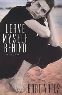 Leave Myself Behind: A Novel