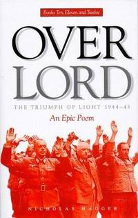 Overlord: The Triumph of Light 1944-45 : An Epic Poem (Bk. 1 & 2)