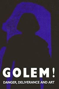 Golem!: Danger, Deliverance, and Art