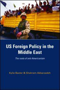 US Foreign Policy in the Middle East: The Roots of Anti-Americanism
