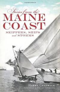STORIES FROM THE MAINE COAST: SKIPPERS, SHIPS AND STORMS