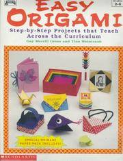 Easy Origami  Step-By-Step Projects That Teach Across the Curriculum