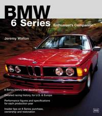 BMW 6 Series: Enthusiast's Companion (Bmw Series)
