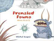 Frenzied Fauna from a to Z