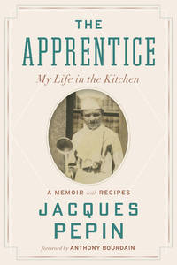 The Apprentice: My Life in the Kitchen