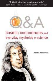 Q & A Cosmic Conundrums and Everyday Mysteries of Science