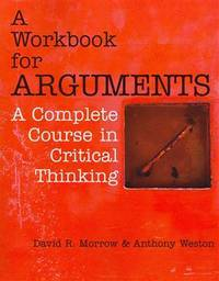 Workbook for Arguments, A: A Complete Course in Critical Thinking