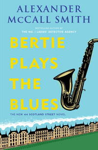 Bertie Plays the Blues (44 Scotland Street Series)