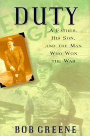 Duty A Father, His Son, And The Man Who Won The War