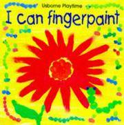 I Can Finger Paint (Playtime Series)