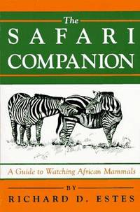 The Safari Companion A Guide to Watching African Mammals