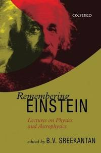 Remembering Einstein Lectures on Physics and Astrophysics
