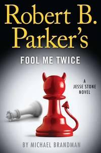 Robert B Parker's Fool Me Twice