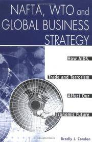 NAFTA, WTO and Global Business Strategy: How AIDS, Trade and Terrorism Affect Our Economic Future